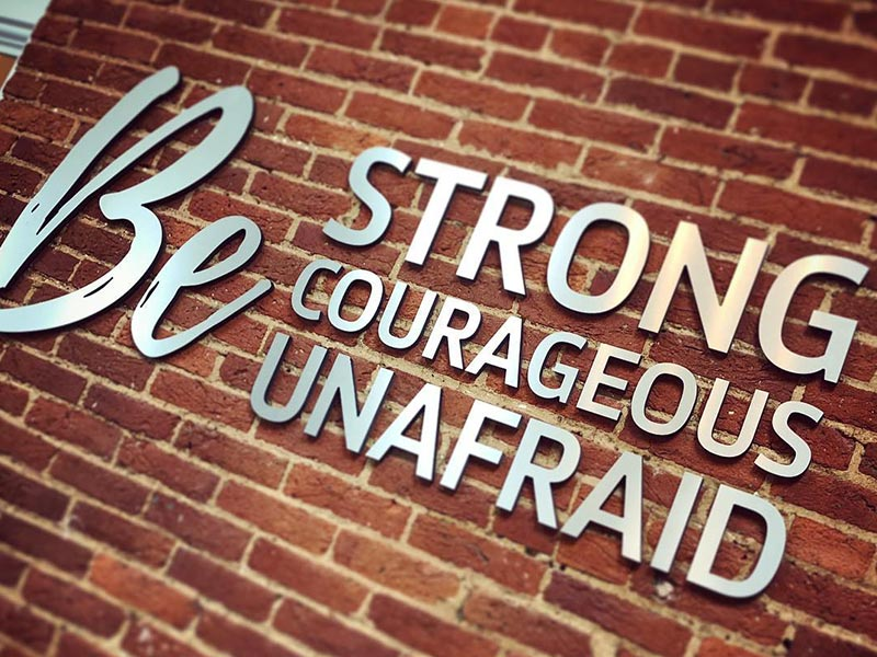 Sign in our lobby: Be Strong, Courageous, Unafraid